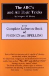 The-ABCs-and-All-Their-Tricks-The-Complete-Reference-Book-of-Phonics-and-Spelling-0