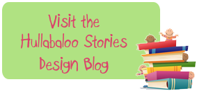 Visit the Hullabaloo Stories Design Blog